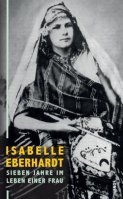 Sieben Jahre im Leben einer Frau - Isabelle Eberhardt pdf epub