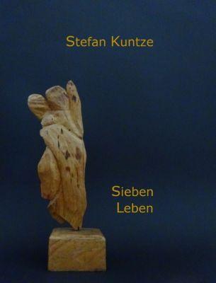 Sieben Leben, Stefan Kuntze