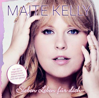 Sieben Leben für Dich, Maite Kelly