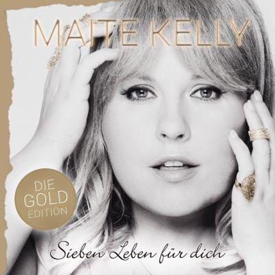 Sieben Leben für Dich (Die Gold Edition), Maite Kelly