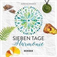 Sieben Tage Harmonie - Dorothee Griesbeck |