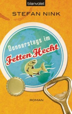 Siebeneisen Band 1: Donnerstags im Fetten Hecht, Stefan Nink