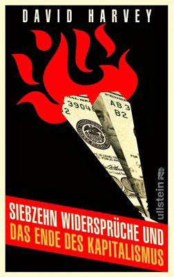 Siebzehn Widersprüche und das Ende des Kapitalismus - David Harvey |