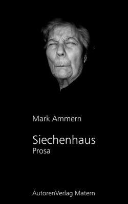 Siechenhaus, Mark Ammern