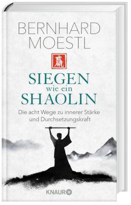 Siegen wie ein Shaolin - Bernhard Moestl pdf epub