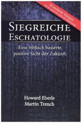 Siegreiche Eschatologie, Harold R. Eberle, Martin Trench