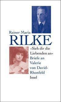 'Sieh dir die Liebenden an' - Rainer Maria Rilke |