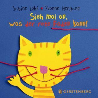 Sieh mal an, was der rote Faden kann!, Sabine Lohf, Yvonne Hergane