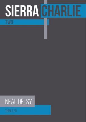 Sierra Charlie: Sierra Charlie, Neal Delsy