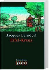 Siggi Baumeister Band 16: Eifel-Kreuz, Jacques Berndorf