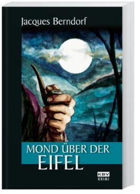 Siggi Baumeister Band 17: Mond über der Eifel, Jacques Berndorf