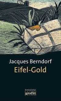Siggi Baumeister Band 4: Eifel-Gold, Jacques Berndorf