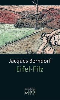 Siggi Baumeister Band 5: Eifel-Filz, Jacques Berndorf