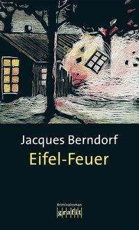 Siggi Baumeister Band 7: Eifel-Feuer, Jacques Berndorf