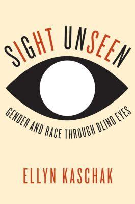 Sight Unseen, Ellyn Kaschak