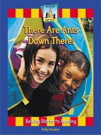 Sight Words: There Are Ants Down There!, Kelly Doudna