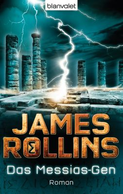 Sigma Force Band 5: Das Messias-Gen, James Rollins