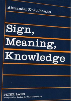 Sign, Meaning, Knowledge, Alexander Kravchenko