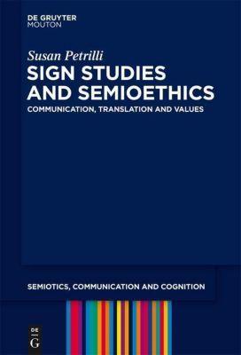 Sign Studies and Semioethics, Susan Petrilli