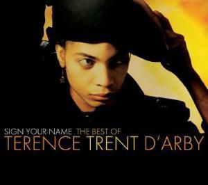 Sign Your Name: Best Of, Terence Trent D'Arby