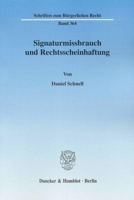 Signaturmissbrauch und Rechtsscheinhaftung, Daniel Schnell
