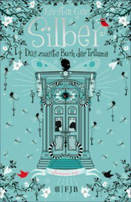 Silber Trilogie Band 2: Das zweite Buch der Träume, Kerstin Gier