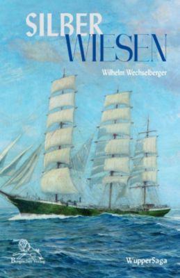 Silber Wiesen, Wilhelm Wechselberger