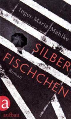 Silberfischchen, Inger-Maria Mahlke
