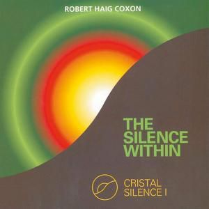Silence Within,The-Crystal, Robert Haig Coxon