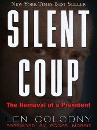 Silent Coup, Len Colodny