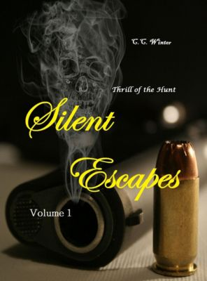 Silent Escapes: Silent Escapes Volume 1: Thrill of the Hunt, C.C. Winter