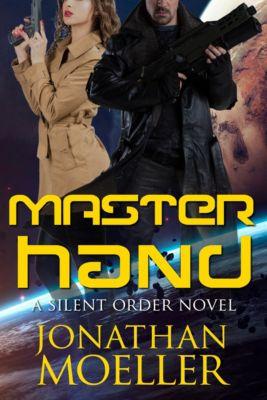 Silent Order: Master Hand, Jonathan Moeller