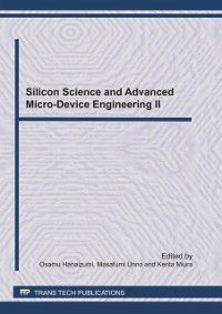 Silicon Science and Advanced Micro-Device Engineering II