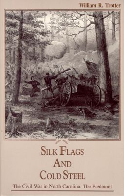 Silk Flags and Cold Steel, William R. Trotter