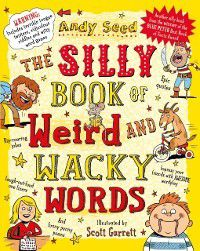 Silly Book of Weird and Wacky Words, Andy Seed