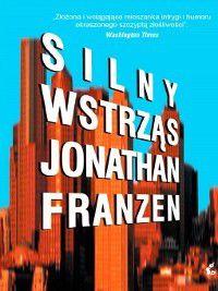Silny wstrząs, Jonathan Franzen