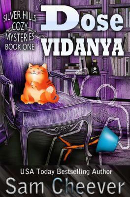 SILVER HILLS COZY MYSTERIES: Dose Vidanya (SILVER HILLS COZY MYSTERIES, #1), Sam Cheever