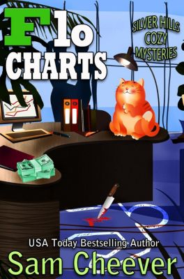 SILVER HILLS COZY MYSTERIES: Flo Charts (SILVER HILLS COZY MYSTERIES), Sam Cheever