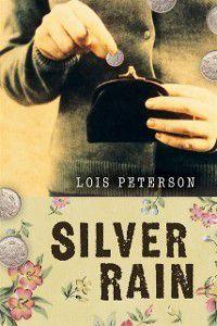 Silver Rain, Lois Peterson