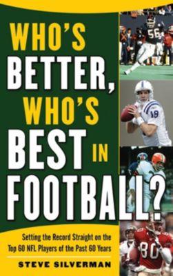 Silverman, S: Who's Better, Who's Best in Football?, Steve Silverman