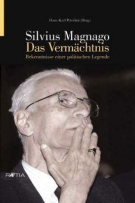 Silvius Magnago. Das Vermächtnis