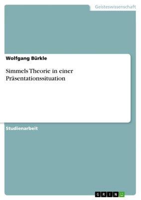 Simmels Theorie in einer Präsentationssituation, Wolfgang Bürkle