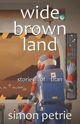 Simon Petrie: Wide Brown Land, Simon Petrie