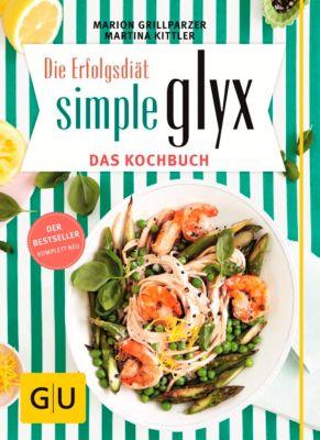 Simple GLYX - das Kochbuch, Marion Grillparzer, Martina Kittler