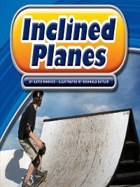 Simple Machines: Inclined Planes, Katie Marsico