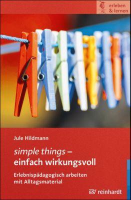 simple things - einfach wirkungsvoll, Jule Hildmann