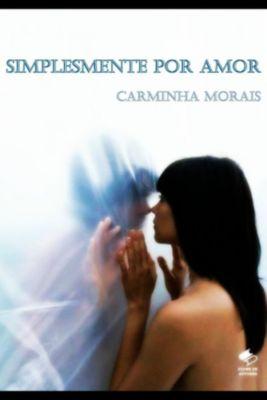 Simplesmente Por Amor, Carminha Morais