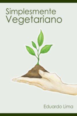 Simplesmente Vegetariano, Eduardo Lima