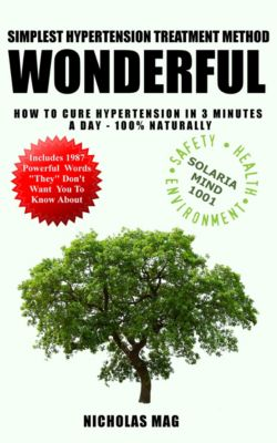 Simplest Hypertension Treatment Method: WONDERFUL - How to Cure Hypertension in 3 Minutes a Day - 100% Natural, Nicholas Mag