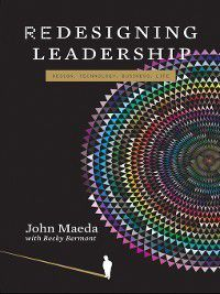 Simplicity: Design, Technology, Business, Life: Redesigning Leadership, John Maeda